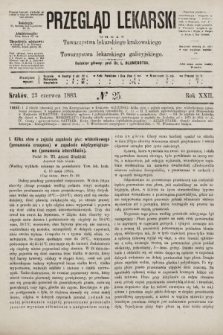 Przegląd Lekarski : organ Towarzystwa lekarskiego krakowskiego i Towarzystwa lekarskiego galicyjskiego. 1883, nr25