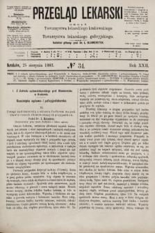 Przegląd Lekarski : organ Towarzystwa lekarskiego krakowskiego i Towarzystwa lekarskiego galicyjskiego. 1883, nr34