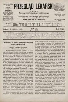Przegląd Lekarski : organ Towarzystwa lekarskiego krakowskiego i Towarzystwa lekarskiego galicyjskiego. 1883, nr49