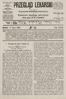 Przegląd Lekarski : organ Towarzystwa lekarskiego krakowskiego i Towarzystwa lekarskiego galicyjskiego. 1884, nr29