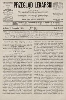 Przegląd Lekarski : organ Towarzystwa lekarskiego krakowskiego i Towarzystwa lekarskiego galicyjskiego. 1884, nr46