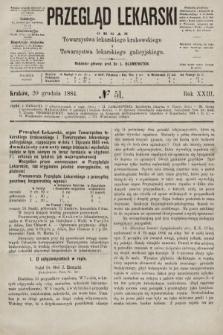 Przegląd Lekarski : organ Towarzystwa lekarskiego krakowskiego i Towarzystwa lekarskiego galicyjskiego. 1884, nr51