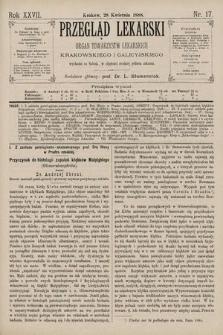 Przegląd Lekarski : Organ Towarzystw Lekarskich Krakowskiego i Galicyjskiego. 1888, nr17