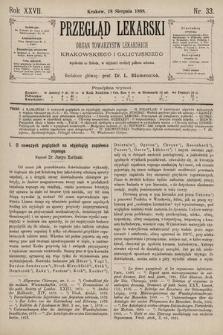 Przegląd Lekarski : Organ Towarzystw Lekarskich Krakowskiego i Galicyjskiego. 1888, nr33