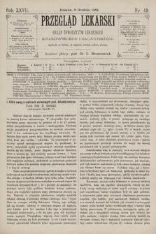 Przegląd Lekarski : Organ Towarzystw Lekarskich Krakowskiego i Galicyjskiego. 1888, nr49