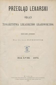 Przegląd Lekarski : organ Towarzystwa lekarskiego krakowskiego. 1879 [całość]