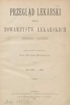 Przegląd Lekarski : organ Towarzystw Lekarskich Krakowskiego i Galicyjskiego. 1891 [całość]