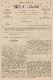 Przegląd Lekarski : organ Towarzystw Lekarskich Krakowskiego i Galicyjskiego. 1892, nr36