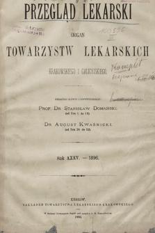 Przegląd Lekarski : organ Towarzystw Lekarskich: Krakowskiego i Galicyjskiego. 1896 [całość]