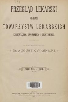 Przegląd Lekarski : organ Towarzystw Lekarskich Krakowskiego, Lwowskiego i Galicyjskiego. 1901 [całość]