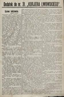 """Dodatek do nr. 31 """"Kurjera Lwowskiego"""". 1889"""
