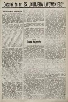 """Dodatek do nr. 35 """"Kurjera Lwowskiego"""". 1889"""