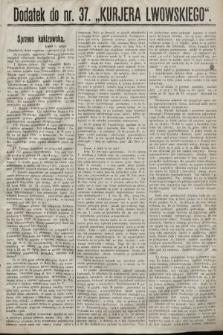 """Dodatek do nr. 37 """"Kurjera Lwowskiego"""". 1889"""