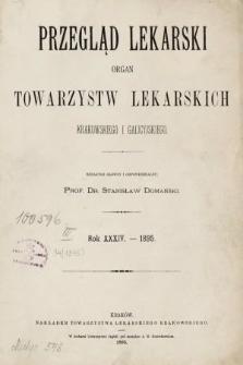 Przegląd Lekarski : organ Towarzystw Lekarskich Krakowskiego i Galicyjskiego. 1895 [całość]