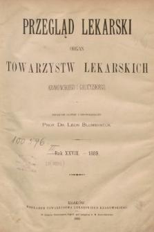 Przegląd Lekarski : organ Towarzystw Lekarskich Krakowskiego i Galicyjskiego. 1889, spis rzeczy