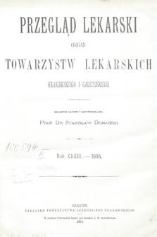 Przegląd Lekarski : organ Towarzystw Lekarskich Krakowskiego i Galicyjskiego. 1894 [całość]