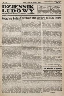 Dziennik Ludowy : organ Polskiej Partij Socjalistycznej. 1932, nr77