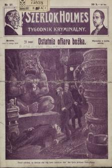 Szerlok Holmes : tygodnik kryminalny. 1910, nr37
