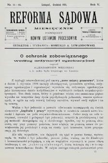 Reforma Sądowa : miesięcznik poświęcony nowym ustawom procesowym. 1901, nr11/12