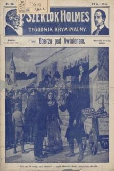 Szerlok Holmes : tygodnik kryminalny. 1910, nr43