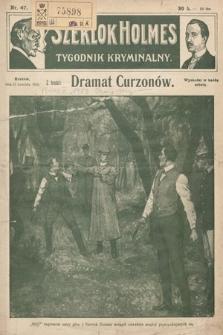 Szerlok Holmes : tygodnik kryminalny. 1910, nr47
