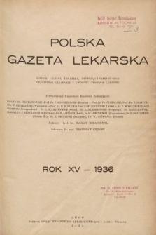 Polska Gazeta Lekarska : dawniej Gazeta Lekarska, Przegląd Lekarski oraz Czasopismo Lekarskie i Lwowski Tygodnik Lekarski. 1936 [całość]