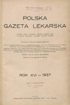 Polska Gazeta Lekarska : dawniej Gazeta Lekarska, Przegląd Lekarski oraz Czasopismo Lekarskie i Lwowski Tygodnik Lekarski. 1937 [całość]