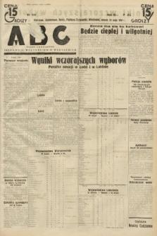 ABC : pismo codzienne : informuje wszystkich o wszystkiem. 1934, nr144