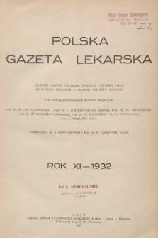 Polska Gazeta Lekarska : dawniej Gazeta Lekarska, Przegląd Lekarski oraz Czasopismo Lekarskie i Lwowski Tygodnik Lekarski. 1932 [całość]