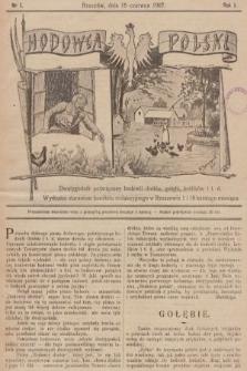 Hodowca Polski : dwutygodnik poświęcony hodowli drobiu, gołębi, królików itd. 1907, nr1