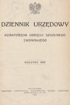 Dziennik Urzędowy Kuratorjum Okręgu Szkolnego Lwowskiego. 1932 [całość]