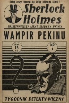 Sherlock Holmes : najsłynniejszy ajent śledczy świata : tygodnik detektywistyczny. [1939], nr1