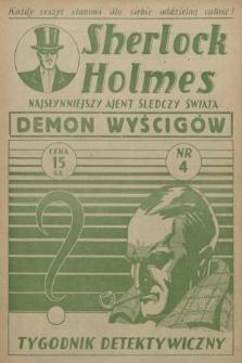 Sherlock Holmes : najsłynniejszy ajent śledczy świata : tygodnik detektywistyczny. [1939], nr4