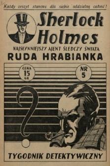 Sherlock Holmes : najsłynniejszy ajent śledczy świata : tygodnik detektywistyczny. [1939], nr5
