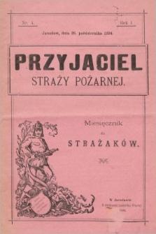 Przyjaciel Straży Pożarnej : miesięcznik dla strażaków. 1894, nr4