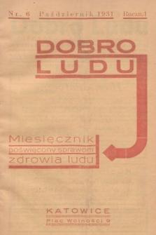 Dobro Ludu : miesięcznik poświęcony sprawom zdrowia ludu. 1931, nr6