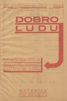 Dobro Ludu : miesięcznik poświęcony sprawom zdrowia ludu. 1931, nr7