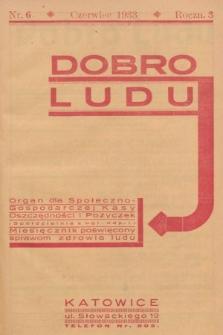 Dobro Ludu : miesięcznik poświęcony sprawom zdrowia ludu. 1933, nr6