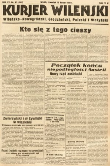 Kurjer Wileński, Wileńsko-Nowogródzki, Grodzieński, Poleski i Wołyński. 1938, nr47