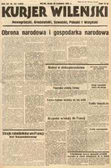 Kurjer Wileński, Nowogródzki, Grodzieński, Suwalski, Poleski i Wołyński. 1938, nr107