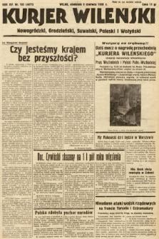 Kurjer Wileński, Nowogródzki, Grodzieński, Suwalski, Poleski i Wołyński. 1938, nr153
