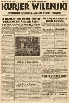 Kurjer Wileński, Nowogródzki, Grodzieński, Suwalski, Poleski i Wołyński. 1938, nr167a [skonfiskowany]