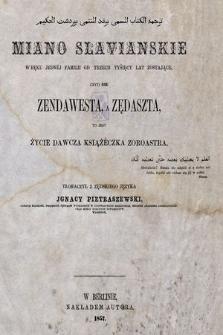 Miano slavianskie w ręku jednèj familii od trzech tyśięcy lat zostające, czyli Nie Zendawesta, a Zędaszta, to jest życie dawcza książeczka Zoroastra