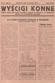 Wyścigi Konne : jedyne pismo dla spraw wyścigów konnych w Poznaniu i w Katowicach : ukazuje się w przeddzień wyścigów. 1933, nr11