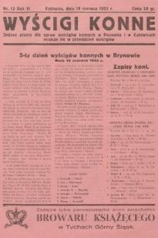 Wyścigi Konne : jedyne pismo dla spraw wyścigów konnych w Poznaniu i w Katowicach : ukazuje się w przeddzień wyścigów. 1933, nr13