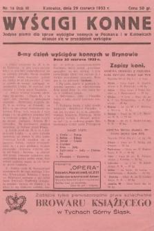 Wyścigi Konne : jedyne pismo dla spraw wyścigów konnych w Poznaniu i w Katowicach : ukazuje się w przeddzień wyścigów. 1933, nr16