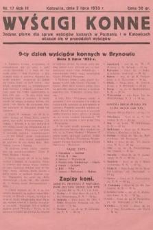 Wyścigi Konne : jedyne pismo dla spraw wyścigów konnych w Poznaniu i w Katowicach : ukazuje się w przeddzień wyścigów. 1933, nr17