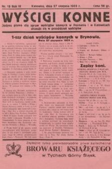 Wyścigi Konne : jedyne pismo dla spraw wyścigów konnych w Poznaniu i w Katowicach : ukazuje się w przeddzień wyścigów. 1933, nr18