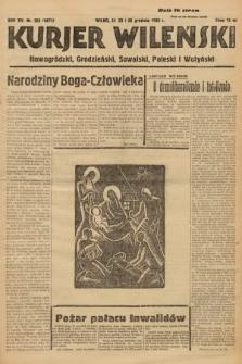 Kurjer Wileński, Nowogródzki, Grodzieński, Suwalski, Poleski i Wołyński. 1938, nr353