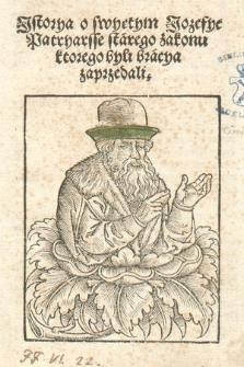 Jstorya o swyętym Jozefye Patryarsse starego zakonu ktorego byli bracya zaprzedali